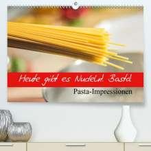 Elisabeth Stanzer: Heute gibt es Nudeln! Basta! Pasta-Impressionen (Premium, hochwertiger DIN A2 Wandkalender 2021, Kunstdruck in Hochglanz), Kalender