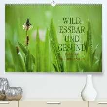 Markus Wuchenauer Pixelrohkost. De: WILD, ESSBAR UND GESUND Essbare Wildpflanzen (Premium, hochwertiger DIN A2 Wandkalender 2021, Kunstdruck in Hochglanz), Kalender