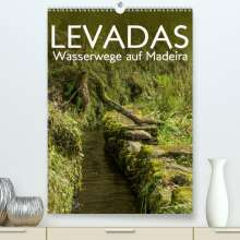 Frauke Gimpel: Levadas - Wasserwege auf Madeira (Premium, hochwertiger DIN A2 Wandkalender 2021, Kunstdruck in Hochglanz), Kalender