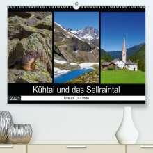Ursula Di Chito: Kühtai und das Sellraintal (Premium, hochwertiger DIN A2 Wandkalender 2021, Kunstdruck in Hochglanz), Kalender