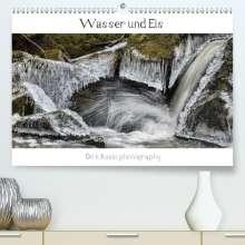 Dirk Rosin: Wasser ud Eis (Premium, hochwertiger DIN A2 Wandkalender 2021, Kunstdruck in Hochglanz), Kalender