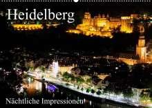 Mert Serce: Heidelberg - Nächtliche Impressionen (Wandkalender 2022 DIN A2 quer), Kalender