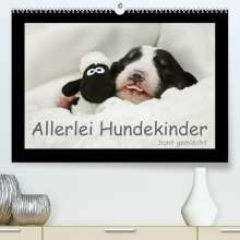 Kathrin Köntopp: Allerlei Hundekinder (Premium, hochwertiger DIN A2 Wandkalender 2022, Kunstdruck in Hochglanz), Kalender