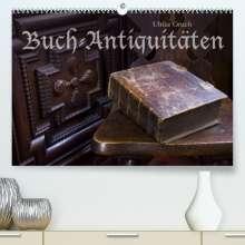 Ulrike Gruch: Buch-Antiquitäten (Premium, hochwertiger DIN A2 Wandkalender 2022, Kunstdruck in Hochglanz), Kalender