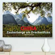 Rainer Kuczinski: CHINA - Zauberberge am Drachenfluss (Premium, hochwertiger DIN A2 Wandkalender 2022, Kunstdruck in Hochglanz), Kalender