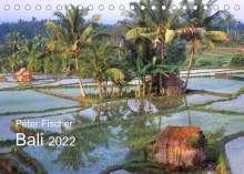Peter Fischer: Peter Fischer - Bali 2022 (Tischkalender 2022 DIN A5 quer), Kalender