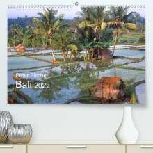 Peter Fischer: Peter Fischer - Bali 2022 (Premium, hochwertiger DIN A2 Wandkalender 2022, Kunstdruck in Hochglanz), Kalender