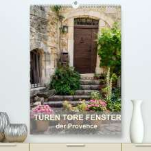 Thomas Seethaler: Türen, Tore, Fenster der Provence (Premium, hochwertiger DIN A2 Wandkalender 2022, Kunstdruck in Hochglanz), Kalender