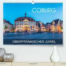 Val Thoermer: Coburg - oberfränkisches Juwel (Premium, hochwertiger DIN A2 Wandkalender 2022, Kunstdruck in Hochglanz), Kalender
