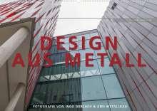 Ingo Gerlach: Design aus Metall. Fotografie von Ingo Gerlach und AMS Metallbau (Wandkalender 2022 DIN A2 quer), Kalender