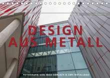 Ingo Gerlach: Design aus Metall. Fotografie von Ingo Gerlach und AMS Metallbau (Tischkalender 2022 DIN A5 quer), Kalender