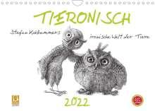 Stefan Kahlhammer: TIERONISCH (Wandkalender 2022 DIN A4 quer), Kalender