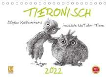 Stefan Kahlhammer: TIERONISCH (Tischkalender 2022 DIN A5 quer), Kalender