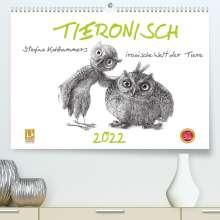 Stefan Kahlhammer: TIERONISCH (Premium, hochwertiger DIN A2 Wandkalender 2022, Kunstdruck in Hochglanz), Kalender