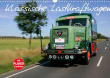 Stefan Bau: Klassische Lastkraftwagen (Wandkalender 2022 DIN A3 quer), Kalender