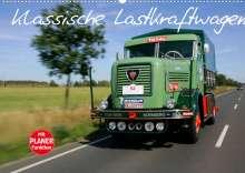 Stefan Bau: Klassische Lastkraftwagen (Wandkalender 2022 DIN A2 quer), Kalender