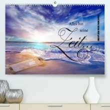 Konstanze Junghanns: Alles hat seine Zeit - Mach Deine kleine Welt perfekt (Premium, hochwertiger DIN A2 Wandkalender 2022, Kunstdruck in Hochglanz), Kalender