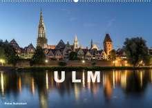 Peter Schickert: Ulm (Wandkalender 2022 DIN A2 quer), Kalender