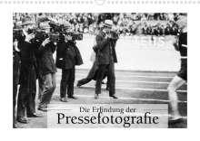 Ullstein Bild Axel Springer Syndication Gmbh: Die Erfindung der Pressefotografie - Aus der Sammlung Ullstein 1894-1945 (Wandkalender 2022 DIN A3 quer), Kalender
