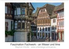 Stephan Käufer: Faszination Fachwerk - an Weser und Ilme (Wandkalender 2022 DIN A2 quer), Kalender