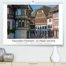 Stephan Käufer: Faszination Fachwerk - an Weser und Ilme (Premium, hochwertiger DIN A2 Wandkalender 2022, Kunstdruck in Hochglanz), Kalender