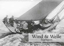 Ullstein Bild Axel Springer Syndication Gmbh: Wind & Welle - Segelsport (Wandkalender 2022 DIN A3 quer), Kalender