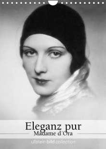 Ullstein Bild Axel Springer Syndication Gmbh: Eleganz pur - Madame d'Ora (Wandkalender 2022 DIN A4 hoch), Kalender