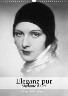 Ullstein Bild Axel Springer Syndication Gmbh: Eleganz pur - Madame d'Ora (Wandkalender 2022 DIN A3 hoch), Kalender