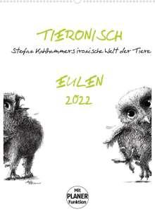 Stefan Kahlhammer: Tieronisch Eulen (Wandkalender 2022 DIN A2 hoch), Kalender