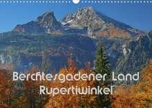 Hans-Werner Scheller: Berchtesgadener Land - Rupertiwinkel (Wandkalender 2022 DIN A3 quer), Kalender