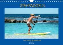 Boris Robert: Stehpaddeln - Der neue Wassersport (Wandkalender 2022 DIN A4 quer), Kalender