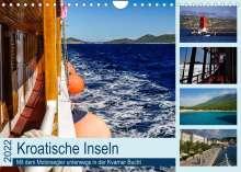 Silke Liedtke Reisefotografie: Kroatische Inseln - Mit dem Motorsegler unterwegs in der Kvarner Bucht (Wandkalender 2022 DIN A4 quer), Kalender