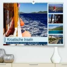 Silke Liedtke Reisefotografie: Kroatische Inseln - Mit dem Motorsegler unterwegs in der Kvarner Bucht (Premium, hochwertiger DIN A2 Wandkalender 2022, Kunstdruck in Hochglanz), Kalender
