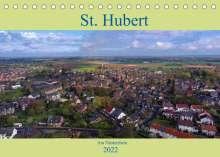 Klaus Hegmanns: St. Hubert am Niederrhein (Tischkalender 2022 DIN A5 quer), Kalender