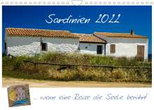 Silke Liedtke Reisefotografie: Sardinien  ... wenn eine Reise die Seele berührt (Wandkalender 2022 DIN A4 quer), Kalender