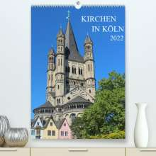 sell@Adobe Stock: Kirchen in Köln (Premium, hochwertiger DIN A2 Wandkalender 2022, Kunstdruck in Hochglanz), Kalender