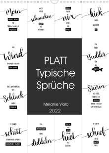 Melanie Viola: PLATT Typische Sprüche (Wandkalender 2022 DIN A3 hoch), Kalender