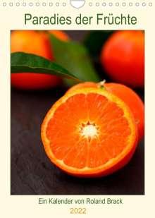 Roland Brack: Paradies der Früchte (Wandkalender 2022 DIN A4 hoch), Kalender