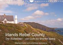Stephan Käufer: Irlands Rebel County, der Südwesten von Cork bis Sherkin Island (Wandkalender 2022 DIN A4 quer), Kalender