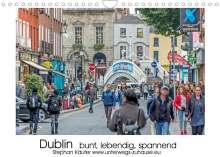 Stephan Käufer: Dublin bunt, lebendig, spannend (Wandkalender 2022 DIN A4 quer), Kalender