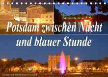 Bernhard Wolfgang Schneider: Potsdam zwischen Nacht und blauer Stunde (Tischkalender 2022 DIN A5 quer), Kalender