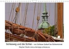 Stephan Käufer: Schleswig und die Schlei - von Schloss Gottorf bis Schleimünde (Wandkalender 2022 DIN A4 quer), Kalender
