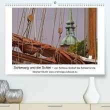 Stephan Käufer: Schleswig und die Schlei - von Schloss Gottorf bis Schleimünde (Premium, hochwertiger DIN A2 Wandkalender 2022, Kunstdruck in Hochglanz), Kalender