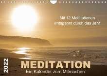 Meditationen von Martina Haunert www. diekraftderseele. de und Fotografien von Doris Müller www. dm-fotokurs. com: Meditation - Ein Kalender zum Mitmachen (Wandkalender 2022 DIN A4 quer), Kalender