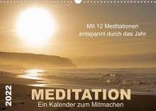 Meditationen von Martina Haunert www. diekraftderseele. de und Fotografien von Doris Müller www. dm-fotokurs. com: Meditation - Ein Kalender zum Mitmachen (Wandkalender 2022 DIN A3 quer), Kalender