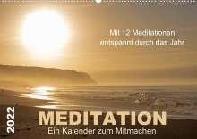 Meditationen von Martina Haunert www. diekraftderseele. de und Fotografien von Doris Müller www. dm-fotokurs. com: Meditation - Ein Kalender zum Mitmachen (Wandkalender 2022 DIN A2 quer), Kalender