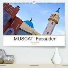 Gabriele Rechberger: MUSCAT Fassaden (Premium, hochwertiger DIN A2 Wandkalender 2022, Kunstdruck in Hochglanz), Kalender