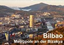 Thomas Seethaler: Bilbao. Metropole an der Biskaya. (Wandkalender 2022 DIN A2 quer), Kalender