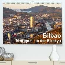 Thomas Seethaler: Bilbao. Metropole an der Biskaya. (Premium, hochwertiger DIN A2 Wandkalender 2022, Kunstdruck in Hochglanz), Kalender