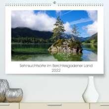 Heike Hoffmann: Sehnsuchtsorte im Berchtesgadener Land (Premium, hochwertiger DIN A2 Wandkalender 2022, Kunstdruck in Hochglanz), Kalender
